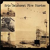 Five Stories by Kris Delmhorst