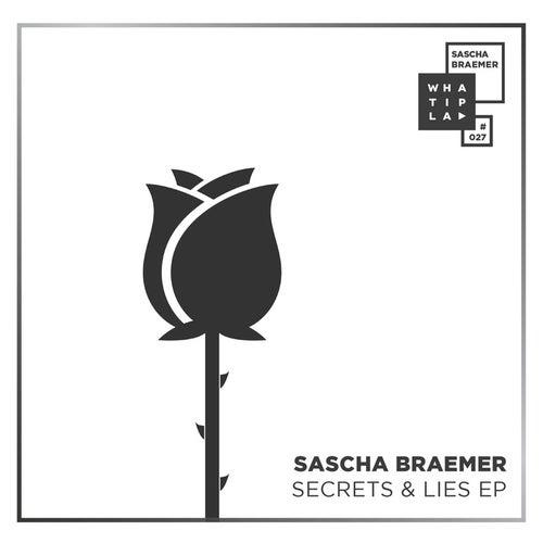 Secrets & Lies EP by Sascha Braemer