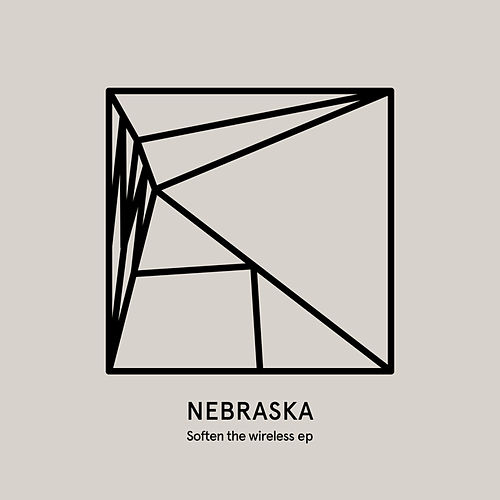 Soften the wireless EP by Nebraska