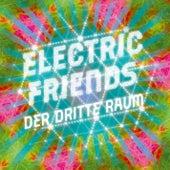 Electric Friends by Der Dritte Raum