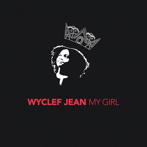 My Girl (feat. Sasha Mari) - Single by Wyclef Jean