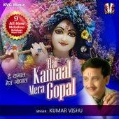 Hai Kamaal Mera Gopal by Kumar Vishu