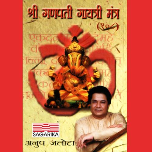 Shri Ganpati Gayatri Mantra by Anup Jalota