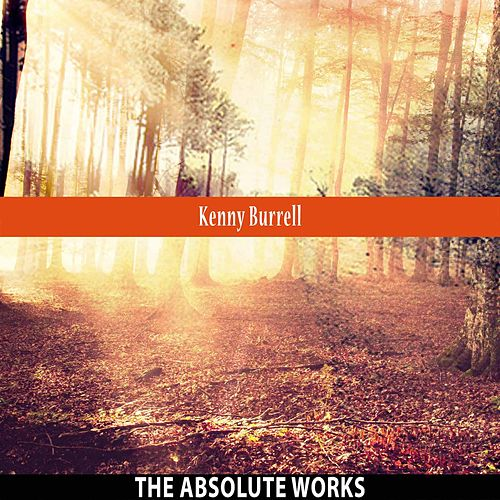 The Absolute Works von Kenny Burrell