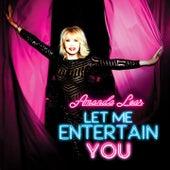 Let Me Entertain You by Amanda Lear