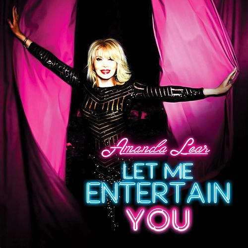 Let Me Entertain You by Amanda Lear