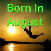Born In August von Various Artists
