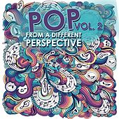 Pop from a Different Perspective, Vol. 2 by Various Artists