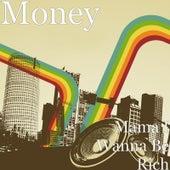 Mama I Wanna Be Rich by Money (Hip-Hop)