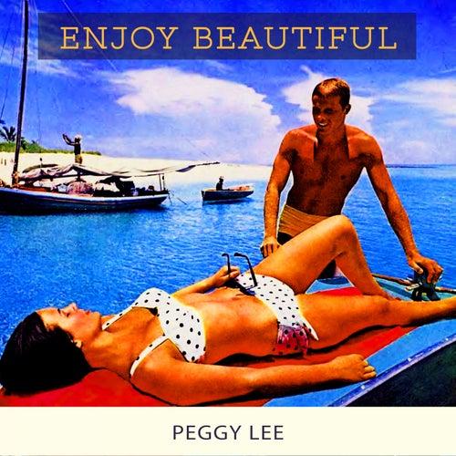 Enjoy Beautiful von Peggy Lee