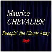 Sweepin' the Clouds Away by Maurice Chevalier