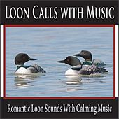 Loon Calls with Music: Romantic Loon Sounds with Calming Music by Robbins Island Music Group