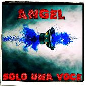 Solo una voce by Angel