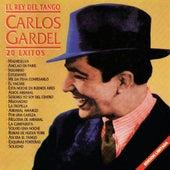 El Rey del Tango: 20 Éxitos by Carlos Gardel