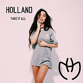 Take It All by HollAnd