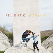 Bummin' by Relient K