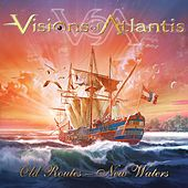 Old Routes - New Waters by Visions Of Atlantis