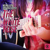 The White Rose, Vol. 1 by Wilma Lee Cooper