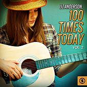 100 Times Today, Vol. 2 by Liz Anderson