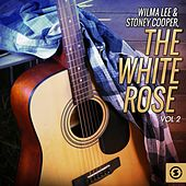 The White Rose, Vol. 2 by Wilma Lee Cooper