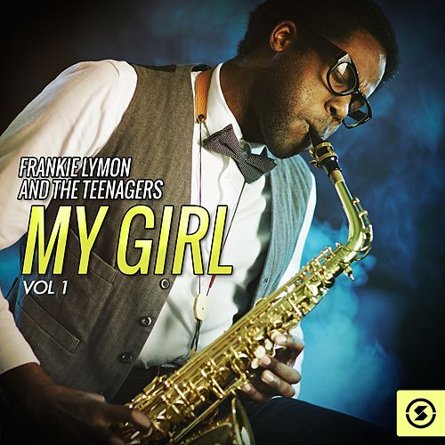 My Girl, Vol. 1 by Frankie Lymon and the Teenagers