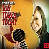 100 Times Today, Vol. 1 by Liz Anderson