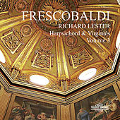 Frescobaldi: Music for Harpsichord, Vol. 3 by Richard Lester