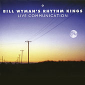 Live Communications by Bill Wyman