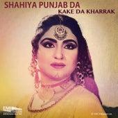 Kake da Kharrak / Shahiya Punjab Da by Various Artists