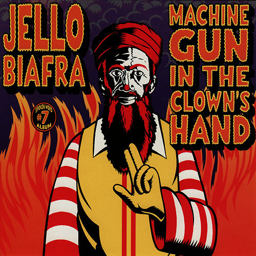 Machine Gun In The Clown's Hand: Spoken Word... by Jello Biafra