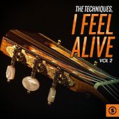 I Feel Alive, Vol. 2 by The Techniques