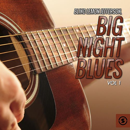 Big Night Blues, Vol. 1 by Blind Lemon Jefferson
