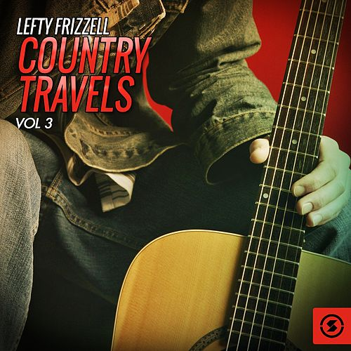 Country Travels, Vol. 3 by Lefty Frizzell