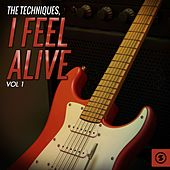 I Feel Alive, Vol. 1 by The Techniques