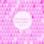 Dreaming for a Better World, Vol. 2 by Various Artists