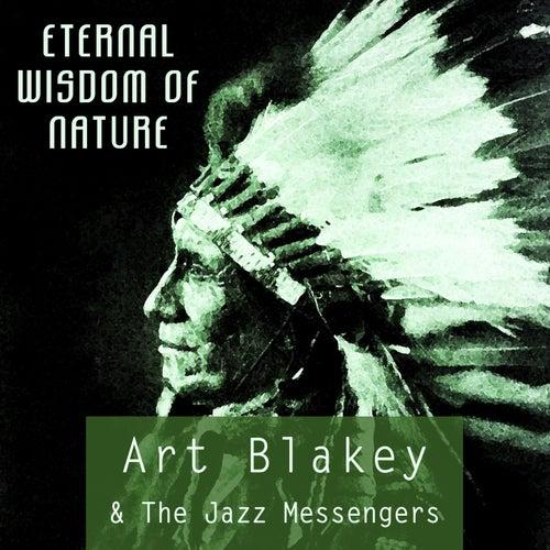Eternal Wisdom Of Nature von Art Blakey