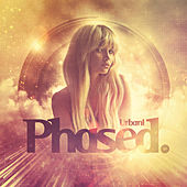 Phased by Urbani