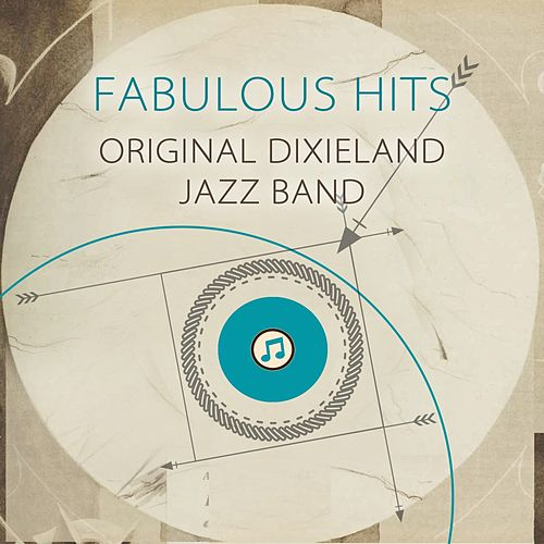 Fabulous Hits by Original Dixieland Jazz Band