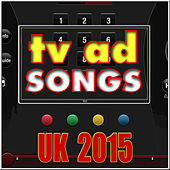 TV Ad Songs UK 2015 by Various Artists