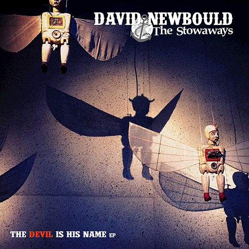 The Devil Is His Name - EP by David Newbould