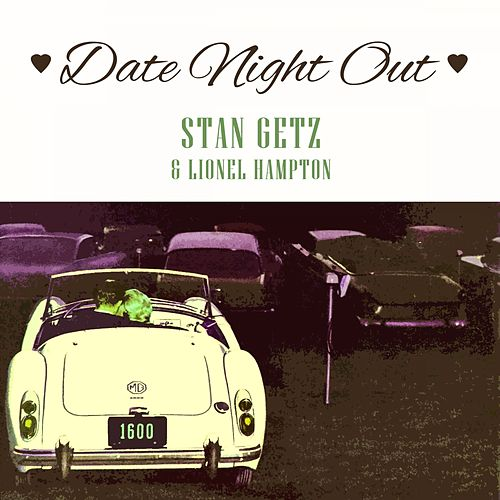 Date Night Out von Stan Getz