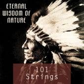 Eternal Wisdom Of Nature von 101 Strings Orchestra