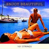 Enjoy Beautiful von 101 Strings Orchestra