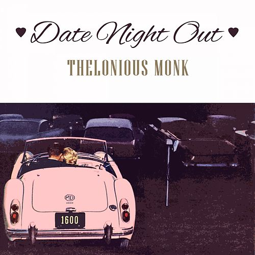 Date Night Out von Thelonious Monk