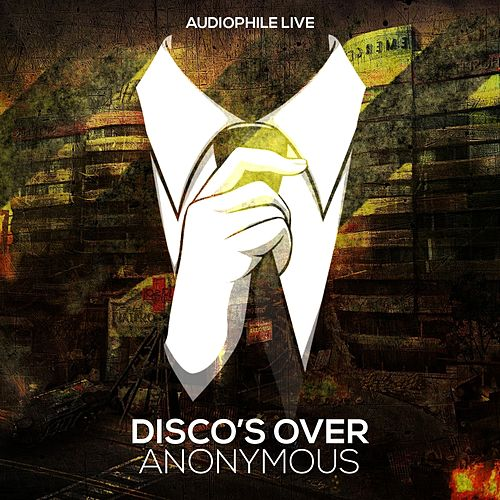 Anonymous by Disco's Over