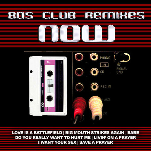 80s Club Remixes Now by Various Artists