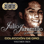 Julio Jaramillo Y Sus Invitados (Volumen Tres) by Various Artists