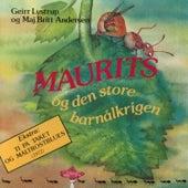 Maurits Og Den Store Barnålkrigen by Geirr Lystrup