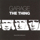 Garage by The Thing