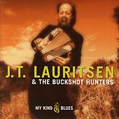 My Kind Of Blues by J.T. Lauritsen